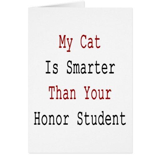 Mi gato es más elegante que su estudiante del hono tarjeta de felicitación