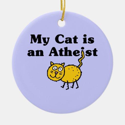 Mi gato es un ateo adorno redondo de cerámica