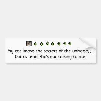 Mi gato sabe los secretos del universo…. pegatina para auto