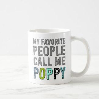 Mi gente preferida me llama amapola taza de café