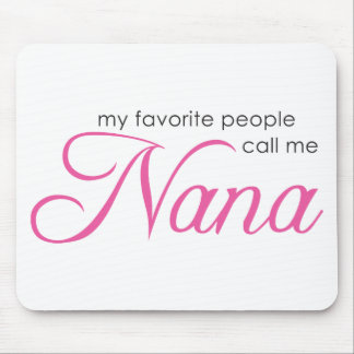 Mi gente preferida me llama Nana Tapetes De Ratón