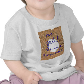 Mi Gerbil comió mi preparación Camiseta