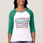Mi gobierno pasó Billion$ en la guerra en las drog Camiseta