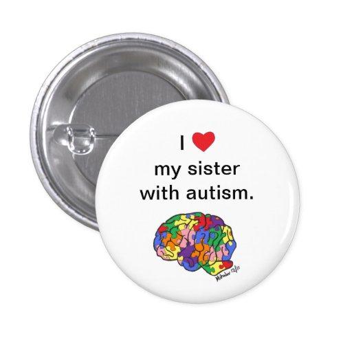 """""""Mi hermana con el botón del autismo"""" Pin"""