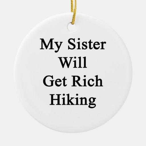 Mi hermana conseguirá caminar rico adorno navideño redondo de cerámica