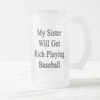Mi hermana conseguirá rica jugando a béisbol taza