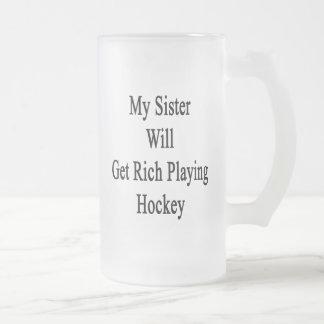 Mi hermana conseguirá rica jugando a hockey taza