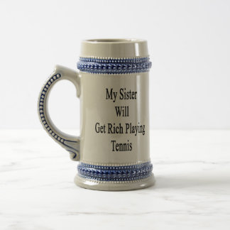 Mi hermana conseguirá rica jugando a tenis taza de café