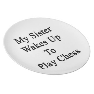 Mi hermana despierta para jugar a ajedrez