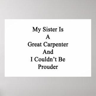 Mi hermana es gran carpintero y no podría ser P Poster