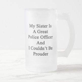 Mi hermana es gran oficial de policía y no podría taza de cristal