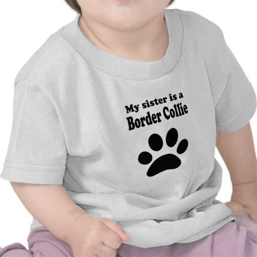 Mi hermana es un border collie camiseta