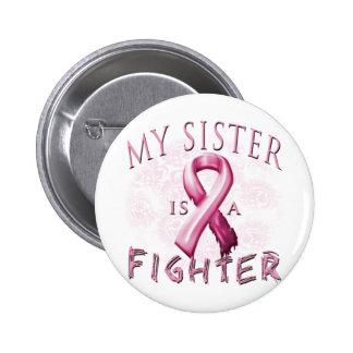 Mi hermana es un rosa del combatiente pin redondo de 2 pulgadas