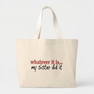 Mi hermana lo hizo bolsas
