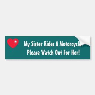 ¡Mi hermana monta una motocicleta! Pegatina De Parachoque