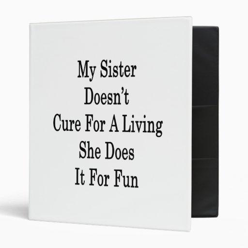 Mi hermana no cura para una vida que ella la hace