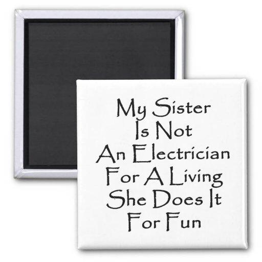 Mi hermana no es electricista para una vida ella D Imán Cuadrado