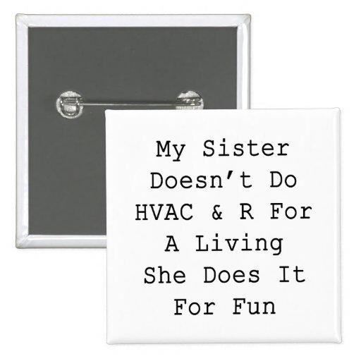 Mi hermana no hace HVACR para la vida de A que ell Pins