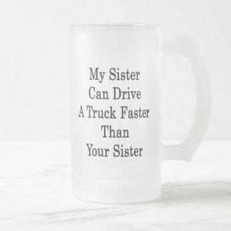 Mi hermana puede conducir un camión más rápidament taza cristal mate
