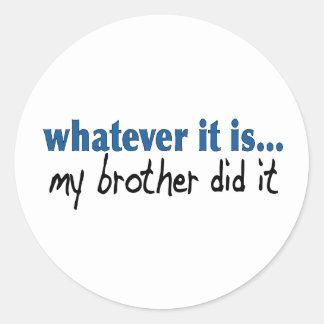 Mi hermano lo hizo etiquetas redondas