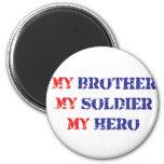 Mi hermano, mi soldado, mi héroe iman de nevera