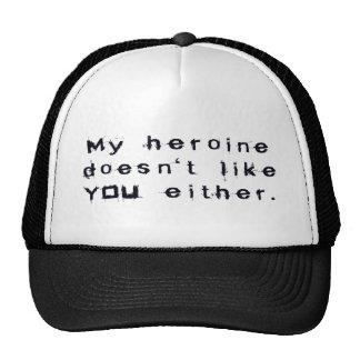 Mi heroína no tiene gusto de USTED tampoco Gorros