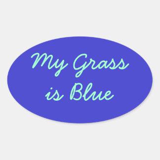 Mi hierba es azul pegatina ovalada