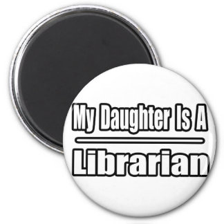 Mi hija es bibliotecario imán redondo 5 cm