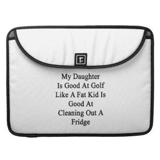 Mi hija es buena en el golf como un niño gordo es fundas para macbooks