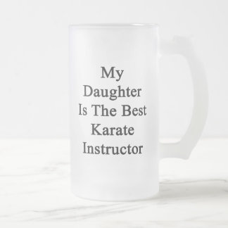 Mi hija es el mejor instructor del karate taza cristal mate