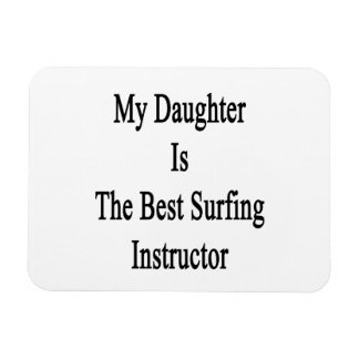 Mi hija es el mejor instructor que practica surf imanes