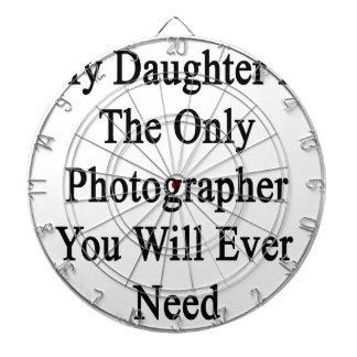Mi hija es el único fotógrafo que usted nunca tabla dardos