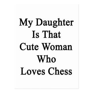 Mi hija es esa mujer linda que ama ajedrez postales