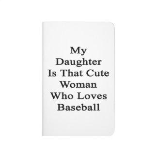 Mi hija es esa mujer linda que ama béisbol