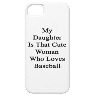 Mi hija es esa mujer linda que ama béisbol iPhone 5 cárcasa