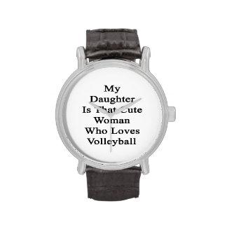 Mi hija es esa mujer linda que ama Volleybal Reloj