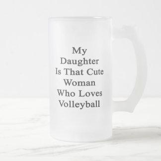 Mi hija es esa mujer linda que ama Volleybal Taza Cristal Mate