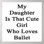 Mi hija es ese chica lindo que ama ballet posters