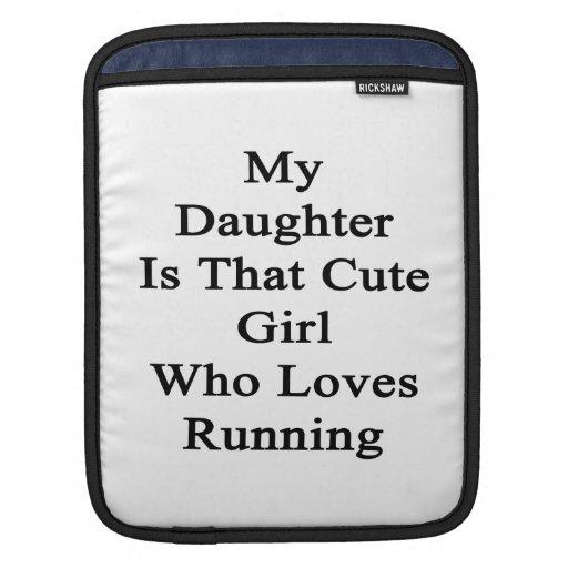 Mi hija es ese chica lindo que ama el correr fundas para iPads