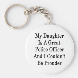 Mi hija es grandes oficial de policía e I Couldn Llaveros Personalizados