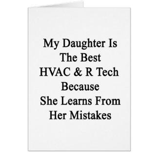 Mi hija es la mejor tecnología de la HVAC R porque Tarjeta De Felicitación