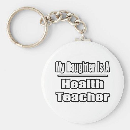 Mi hija es profesor de la salud llavero personalizado