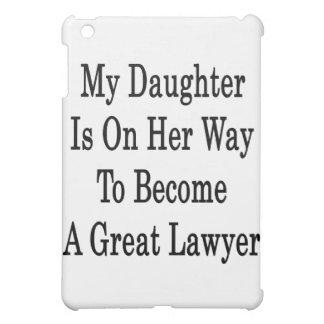 Mi hija está en su manera de hacer gran abogado