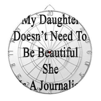 Mi hija no necesita ser hermosa ella es A Tablero Dardos