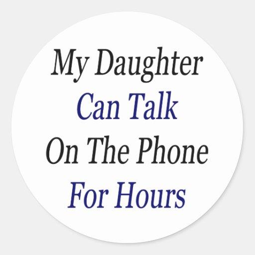 Mi hija puede hablar en el teléfono por horas pegatinas