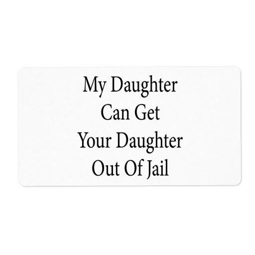Mi hija puede salir a su hija fuera de cárcel etiqueta de envío