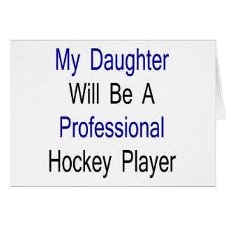 Mi hija será un jugador de hockey profesional tarjetón