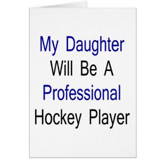 Mi hija será un jugador de hockey profesional tarjeta