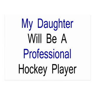 Mi hija será un jugador de hockey profesional tarjetas postales