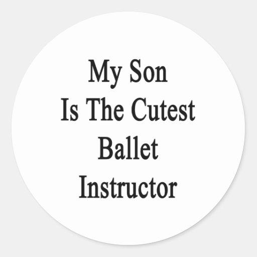 Mi hijo es el instructor más lindo del ballet pegatina redonda